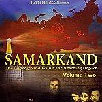 Samarkand: The Underground with a Far-Reaching Impact, Volume Two | Hillel Zaltzman