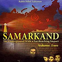 Samarkand: The Underground with a Far-Reaching Impact, Volume Two Audiobook by Hillel Zaltzman Narrated by Shlomo Zacks