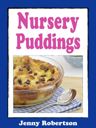 Nursery Puddings: Comforting Desserts From Childhood PDF