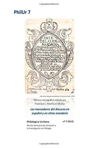 Los marcadores del discurso en español y en chino mandarín: Volume 7 (Philologica Urcitana)