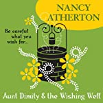 Aunt Dimity and the Wishing Well: Aunt Dimity, Book 19 (       UNABRIDGED) by Nancy Atherton