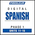 Spanish Phase 1, Unit 11-15: Learn to Speak and Understand Spanish with Pimsleur Language Programs  by  Pimsleur