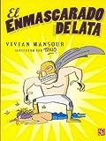 img - for El Enmascarado de Lata (Spanish Edition) book / textbook / text book