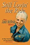 img - for Still Lovin' the Ride, The Janet McBride Story book / textbook / text book