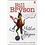 """Mother Tongue: The Story of the English Languagevon """"Bill Bryson"""""""