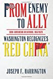 img - for From Enemy to Ally Sino-American Relations, 1952-1979: Washington Recognizes