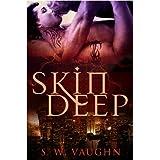 Skin Deep ~ S. W. Vaughn