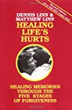 Healing Lifes Hurts: Healing Memories through the Five Stages of Forgiveness