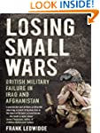 Losing Small Wars: British Military F...
