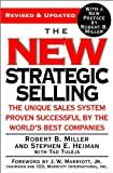 img - for by J. W. Marriott,by Tad Tuleja ,by tephen E. Heiman,byRobert B. Miller The New Strategic Selling: The Unique Sales System Proven Successful by the World's Best Companies (text only)[Paperback]2005 book / textbook / text book