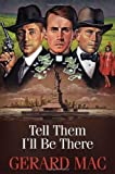 img - for Tell Them I'll be There by Gerard Mac (2010-07-30) book / textbook / text book