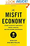 #7: The Misfit Economy: Lessons in Creativity from Pirates, Hackers, Gangsters and Other Informal Entrepreneurs