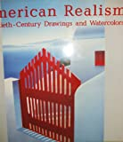 img - for American Realism: Twentieth Century Drawings and Watercolors- From the Glenn C. Janss Collection book / textbook / text book