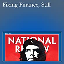 Fixing Finance, Still Periodical by Nicole Gelinas Narrated by Mark Ashby