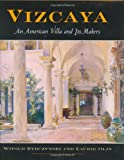 Vizcaya: An American Villa and Its Makers (Penn Studies in Landscape Architecture) (0812239512) by Rybczynski, Witold