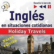 Inglés en situaciones cotidianas - Nueva edición: Holiday Travels - Nivel de competencia B2 (Escucha & Aprende)   Dorota Guzik, Joanna Bruska, Anna Kicinska