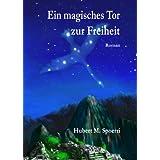 """Ein magisches Tor zur Freiheit: Der Ring der Himmelungen, Band 1von """"Bettina Peters"""""""