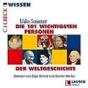 Die 101 wichtigsten Personen der Weltgeschichte Hörbuch von Udo Sautter Gesprochen von: Elga Schütz, Günter Merlau