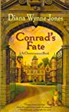 Conrad's Fate: A Chrestomance Book (1439547955) by Jones, Diana Wynne