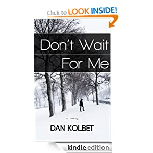 http://www.amazon.com/Dont-Wait-For-Dan-Kolbet-ebook/dp/B009XHO66U/ref=zg_bs_digital-text_f_4