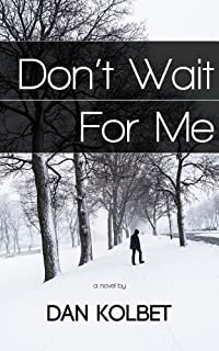 Don't Wait For Me by Dan Kolbet ebook deal