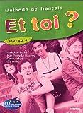 echange, troc Marie-José Lopes, Jean-Thierry Le Bougnec, Corina Brillant, Guy Lewis - Et toi ? Niveau 4 : Méthode de français