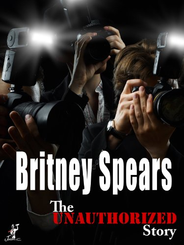 The Unauthorized Story: Britney Spears: Inside her World