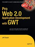 img - for Pro Web 2.0 Application Development with GWT (Expert's Voice in Web Development) book / textbook / text book