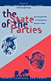 img - for The State of the Parties: The Changing Role of Contemporary American Parties (People, Passions, and Power: Social Movements, Interest Organizations, and the P) book / textbook / text book
