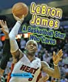 Lebron James: A Basketball Star Who Cares (Sports Stars Who Care)