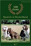 echange, troc Peter Beyersdorf - 100 Jahre Spaniels in Deutschland