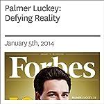 Palmer Luckey: Defying Reality | David M. Ewalt