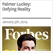 Palmer Luckey: Defying Reality (       UNABRIDGED) by Forbes Narrated by Ken Borgers