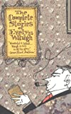 The Complete Stories of Evelyn Waugh
