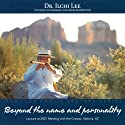 Beyond the Name and Personality: Ilchi Lee Public Lecture Series Speech by Ilchi Lee Narrated by Ilchi Lee