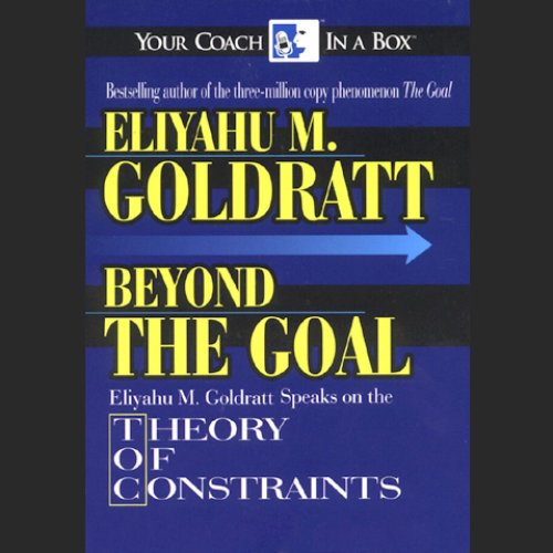 Beyond the Goal - Theory of Constraints  - Eliyahu M. Goldratt