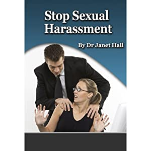 Stop Sexual Harassment | [Janet Hall]