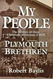 img - for By Robert H. Baylis My People: The Story of Those Christians Sometimes Called Plymouth Brethren [Paperback] book / textbook / text book