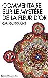 echange, troc Carl Gustav Jung - Commentaire sur Le Mystère de la fleur d'or