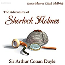 The Adventures of Sherlock Holmes (       UNABRIDGED) by Arthur Conan Doyle Narrated by Monroe Clark McBride