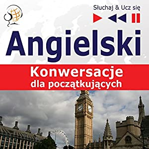 Konwersacje dla poczatkujacych - Angielski (Sluchaj & Ucz sie) Hörbuch