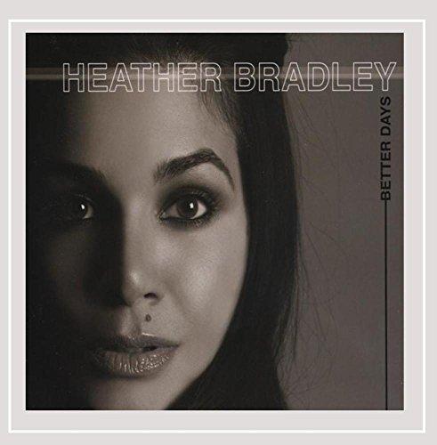 Heather Bradley - Better Days
