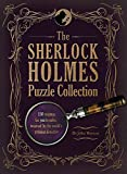 The Sherlock Holmes Puzzle Collection: 150 enigmas for you to solve, inspired by the world's greatest detective