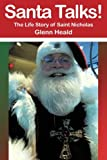 Santa Talks!: The Life Story of Saint Nicholas