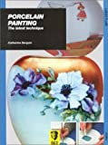 img - for Porcelain Painting: The Latest Techniques by Catherine Bergoin (2000-01-02) book / textbook / text book