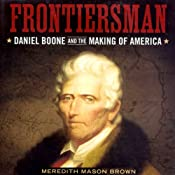 Frontiersman: Daniel Boone and the Making of America: Southern Biography Series | [Meredith Mason Brown]