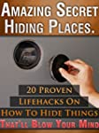 Amazing Secret Hiding Places. 20 Prov...