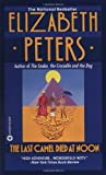 The Last Camel Died at Noon (Amelia Peabody, Book 6) (0446363383) by Elizabeth Peters