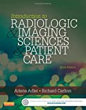 img - for Introduction to Radiologic and Imaging Sciences and Patient Care, 6e book / textbook / text book