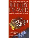 The Twelfth Card  (A Lincoln Rhyme Novel) ~ Jeffery Deaver